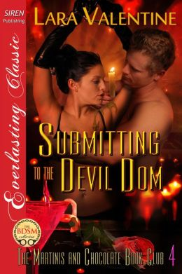 Submitting to the Devil Dom [The Martinis and Chocolate Book Club 4] (Siren Publishing Everlasting Classic)