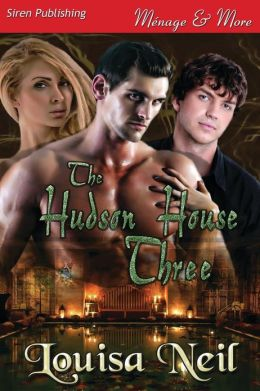 The Hudson House Three (Siren Publishing Menage and More)