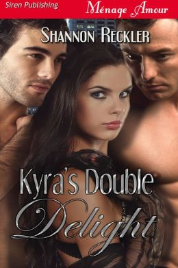 Kyra's Double Delight (Siren Publishing Menage Amour)