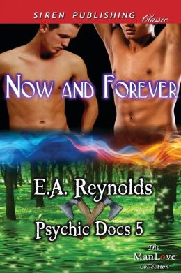 Now and Forever [Psychic Docs 5] (Siren Publishing Classic Manlove)