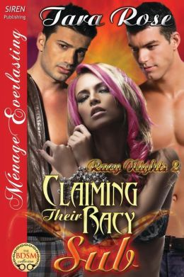 Claiming Their Racy Sub [Racy Nights 2] (Siren Publishing Menage Everlasting)