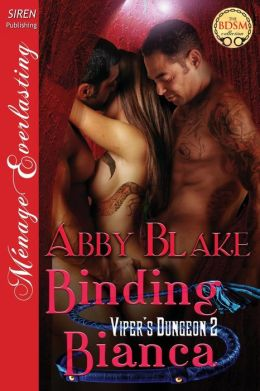 Binding Bianca [Viper's Dungeon 3] (Siren Publishing Menage Everlasting)