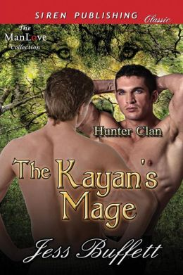 The Kayan's Mage [Hunter Clan 1] (Siren Publishing Classic Manlove)