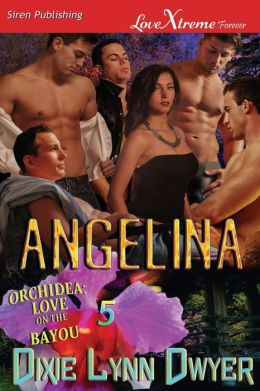 Angelina [Orchidea: Love on the Bayou 5] (Siren Publishing Lovextreme Forever)