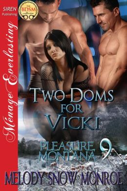 Two Doms for Vicki [Pleasure, Montana 9] (Siren Publishing Menage Everlasting)