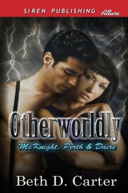 Otherworldly [Mcknight, Perth & Daire 1] (Siren Publishing Allure)