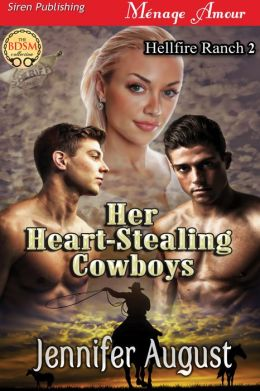 Her Heart-Stealing Cowboys [Hellfire Ranch 2] (Siren Publishing Menage Amour)
