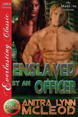 Enslaved by an Officer [Sold! 8] (Siren Publishing Everlasting Classic Manlove)