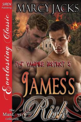 James's Risk [The Vampire District 5] (Siren Publishing Everlasting Classic Manlove)