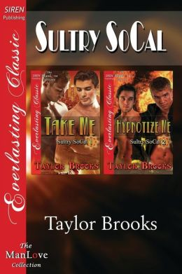 Sultry Socal [Take Me: Hypnotize Me] (Siren Publishing Everlasting Classic Manlove)