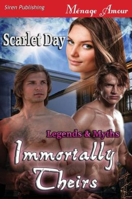 Immortally Theirs [Legends & Myths] (Siren Publishing Menage Amour)