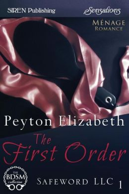 The First Order [Safeword LLC 1] (Siren Publishing Sensations)