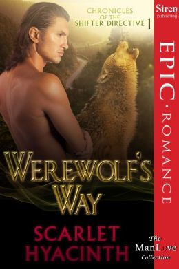 Werewolf's Way [Chronicles of the Shifter Directive 1] (Siren Publishing Epic, ManLove)