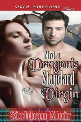 Not a Dragon's Standard Virgin (Siren Publishing Classic)