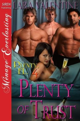 Plenty of Trust [Plenty, FL 4] (Siren Publishing Menage Everlasting)