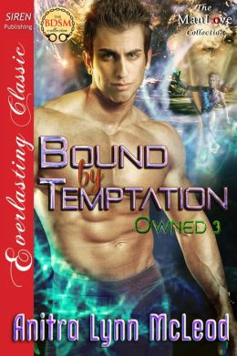 Bound by Temptation [Owned 3] (Siren Publishing Everlasting Classic ManLove)