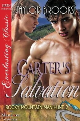 Carter's Salvation [Rocky Mountain Man Hunt 2] (Siren Publishing Everlasting Classic ManLove)