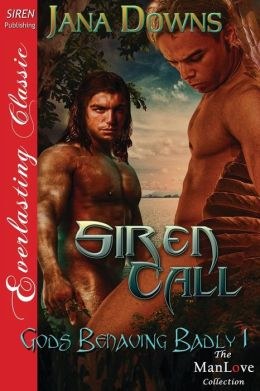 Siren Call [Gods Behaving Badly 1] (Siren Publishing Everlasting Classic Manlove)
