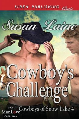 Cowboy's Challenge [Cowboys of Snow Lake 4] (Siren Publishing Classic Manlove)
