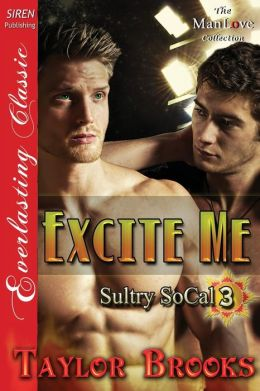 Excite Me [Sultry Socal 3] (Siren Publishing Everlasting Classic Manlove)