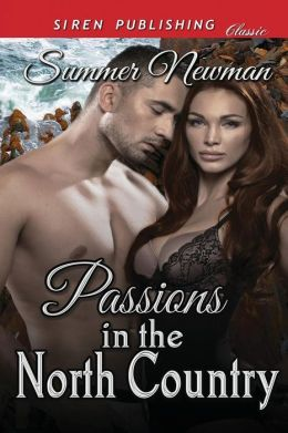 Passions in the North Country (Siren Publishing Classic)