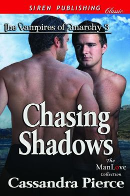 Chasing Shadows [Vampires of Anarchy 3] (Siren Publishing Classic ManLove)