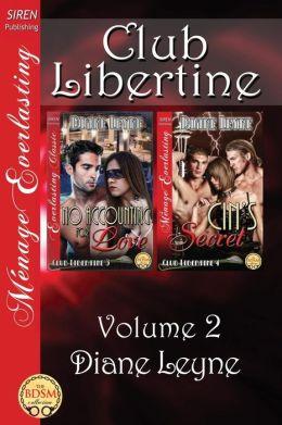 Club Libertine, Volume 2 [No Accounting for Love: Cin's Secret] (Siren Publishing Menage Everlasting)