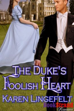 The Duke's Foolish Heart (BookStrand Publishing Mainstream)