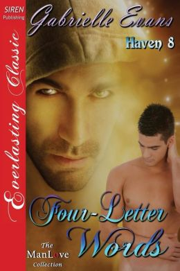 Four-Letter Words [Haven 8] (Siren Publishing Everlasting Classic Manlove)