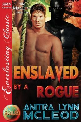 Enslaved by a Rogue [Sold! 9] (Siren Publishing Everlasting Classic Manlove)