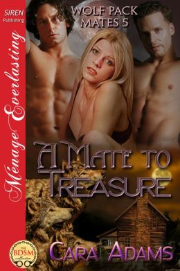 A Mate to Treasure [Wolf Pack Mates 5] (Siren Publishing Menage Everlasting)