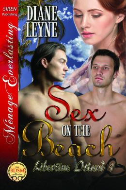 Sex on the Beach [Libertine Island 1] (Siren Publishing Menage Everlasting)