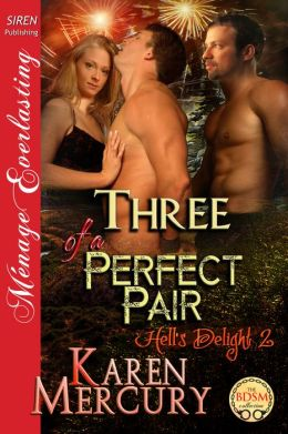 Three of a Perfect Pair [Hell's Delight 2] (Siren Publishing Menage Everlasting)