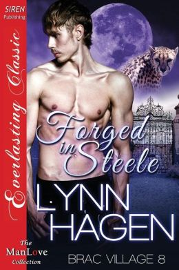 Forged in Steele [Brac Village 8] (Siren Publishing Everlasting Classic Manlove)