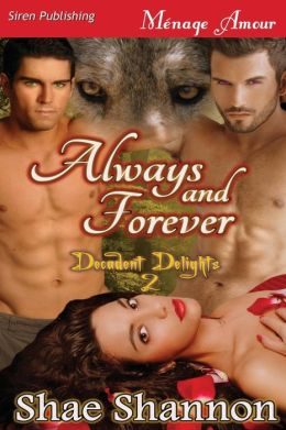 Always and Forever [Decadent Delights 2] (Siren Publishing Menage Amour)