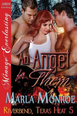 An Angel for Them [Riverbend, Texas Heat 5] (Siren Publishing Menage Everlasting)