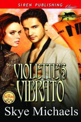 Violette's Vibrato [Golden Dolphin 3] (Siren Publishing Classic)