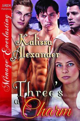 Three's a Charm (Siren Publishing Menage Everlasting)