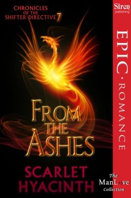 From the Ashes [Chronicles of the Shifter Directive 7] (Siren Publishing Epic Romance ManLove)