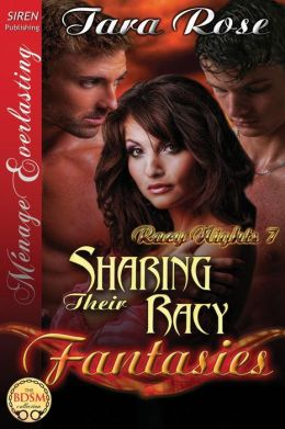 Sharing Their Racy Fantasies [Racy Nights 7] (Siren Publishing Menage Everlasting)