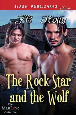 The Rock Star and the Wolf (Siren Publishing Classic Manlove)