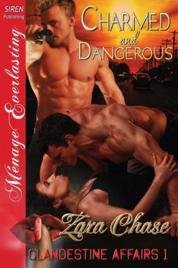Charmed and Dangerous [Clandestine Affairs 1] (Siren Publishing Menage Everlasting)