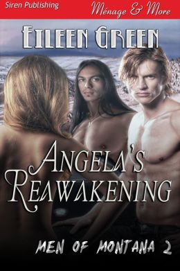 Angela's Reawakening [Men of Montana 2] (Siren Publishing Menage and More)