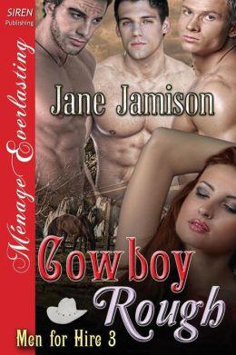 Cowboy Rough [Men for Hire 3] (Siren Publishing Menage Everlasting)