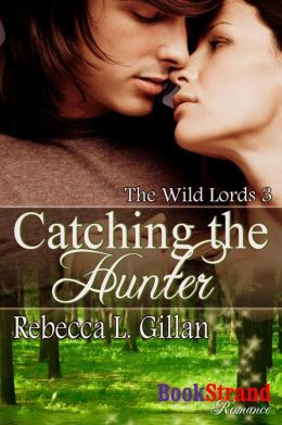 Catching the Hunter [The Wild Lords 3] (BookStrand Publishing Mainstream)
