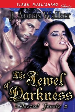 The Jewel of Darkness [Celestial Jewels 2] (Siren Publishing Classic)