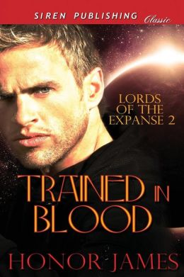 Trained in Blood [Lords of the Expanse 2] (Siren Publishing Classic)