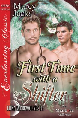 First Time with a Shifter [Luna Werewolves 11] (Siren Publishing Everlasting Classic ManLove)