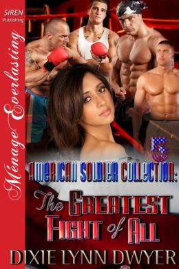 The American Soldier Collection 5: The Greatest Fight of All [The American Soldier Collection 5] (Siren Publishing Menage Everlasting)
