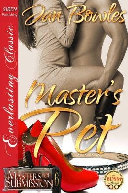 Master's Pet [Masters of Submission 6] (Siren Publishing Everlasting Classic)